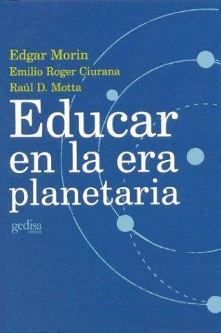 Educar En La Era Planetaria by Edgar Morin