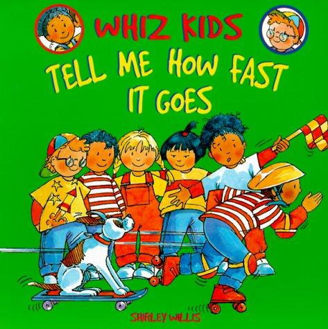 Tell Me How Fast It Goes (Whiz Kids)