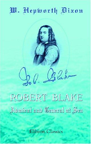 Download Robert Blake, Admiral and General at Sea