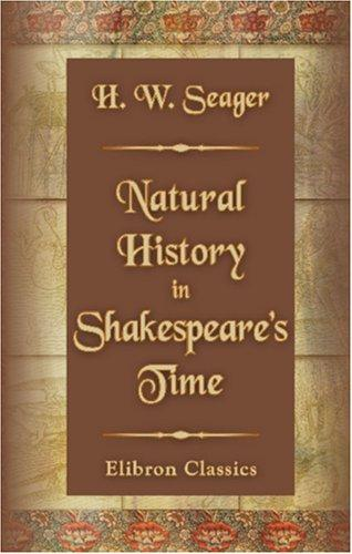 Download Natural History in Shakespeare\'s Time