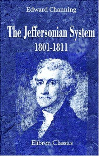 Download The Jeffersonian System, 1801-1811