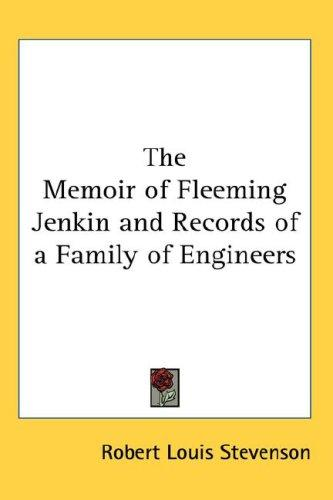 Download The Memoir of Fleeming Jenkin and Records of a Family of Engineers