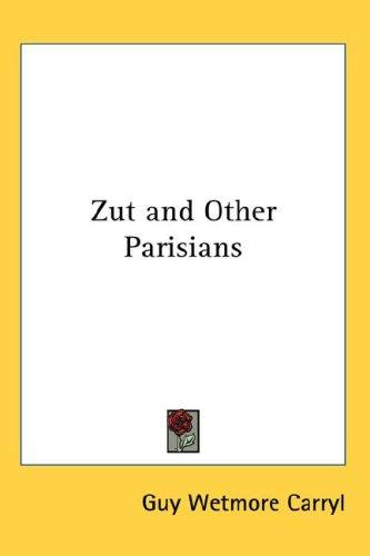 Zut and Other Parisians