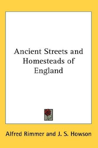 Download Ancient Streets and Homesteads of England