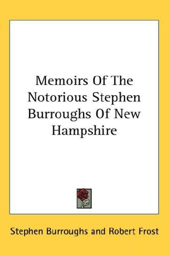 Download Memoirs Of The Notorious Stephen Burroughs Of New Hampshire