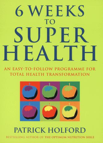 Download Six Weeks to Superhealth