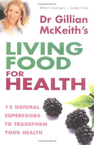 Dr Gillian McKeith's Living Food for Health