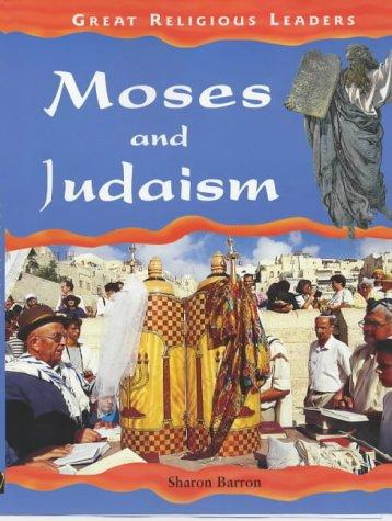 Download Moses and Judaism (Great Religious Leaders)