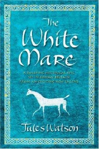 The White Mare (Dalriada Trilogy)