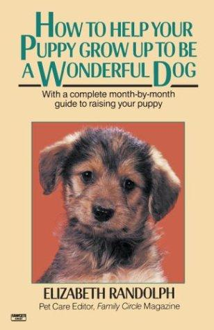 Download How to Help Your Puppy Grow Up to Be a Wonderful Dog