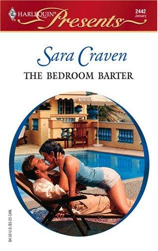 The Bedroom Barter (Harlequin Presents #2442) (Foreign Affairs)