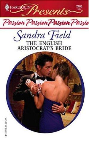 Download The English Aristocrat's Bride (Harlequin Presents, No. 2465) (Harlequin Presents)