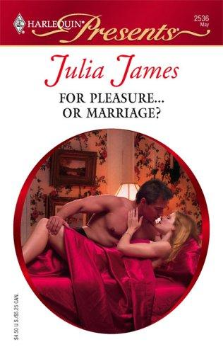 Download For Pleasure…Or Marriage? (Harlequin Presents)