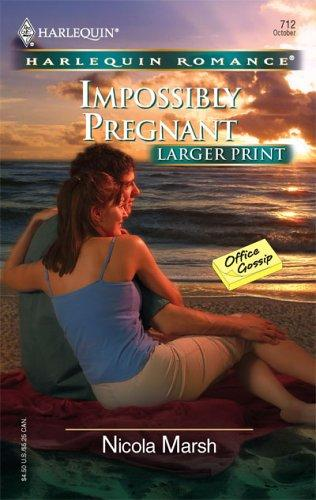 Impossibly Pregnant (Larger Print Romance: Office Gossip)