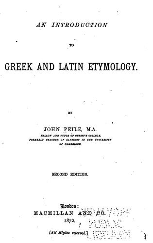An introduction to Greek and Latin etymology.