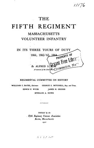 Download The Fifth regiment Massachusetts volunteer infantry in its three tours of duty 1861, 1862-'63, 1864