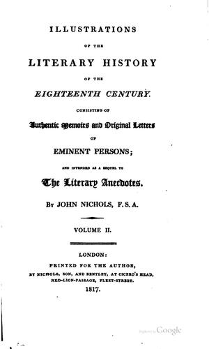 Illustrations of the literary history of the eighteenth century.