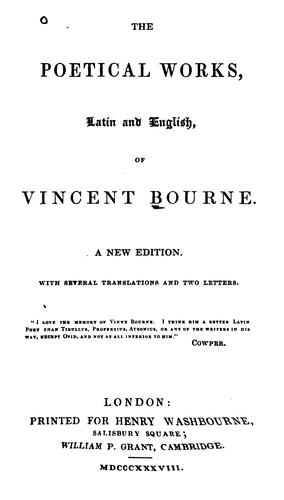 The poetical works, Latin and English, of Vincent Bourne.