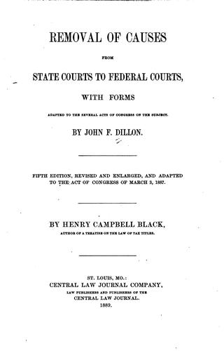 Download Removal of causes from state courts to federal courts, with forms adapted to the several acts of Congress on the subject.