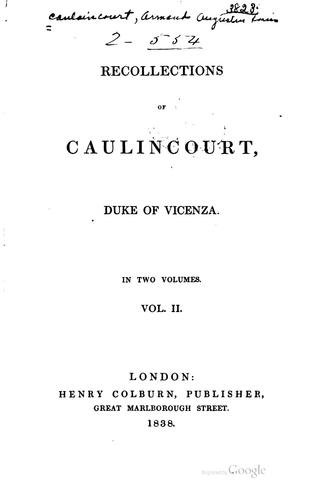 Recollections of Caulincourt, duke of Vicenza–