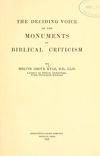 The deciding voice of the monuments in Biblical criticism.