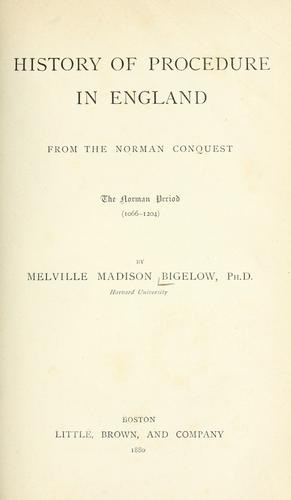 Download History of procedure in England from the Norman conquest.