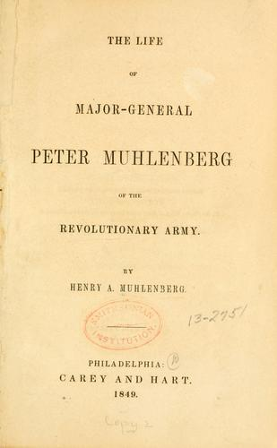 The life of Major-General Peter Muhlenberg, of the Revolutionary army.