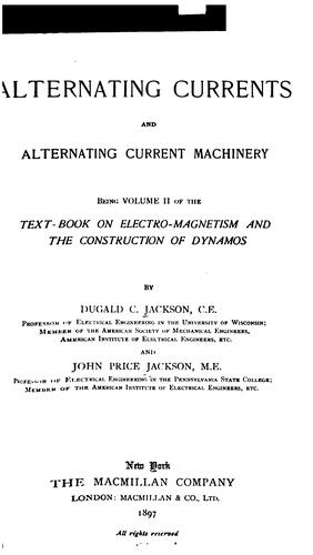 Download Alternating currents and alternating current machinery.