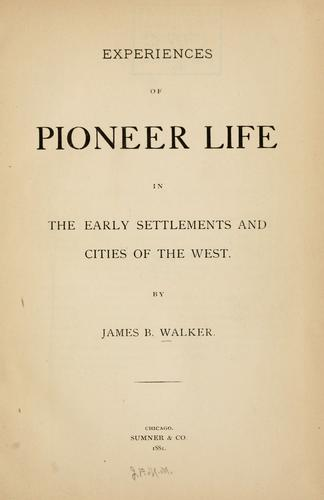 Download Experiences of pioneer life in the early settlements and cities of the West.
