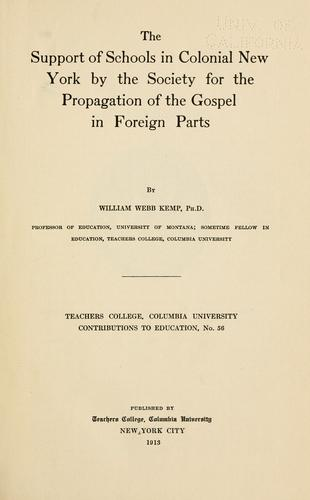 Download The support of schools in colonial New York by the Society for the propagation of the gospel in foreign parts