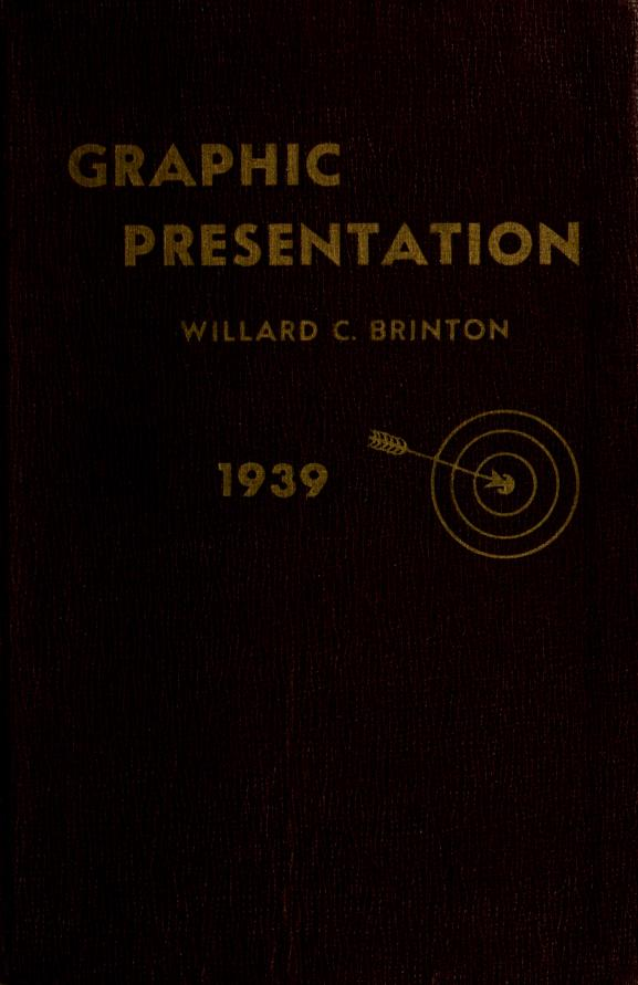 Graphic presentation. by Willard Cope Brinton