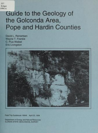 A guide to the geology of the Golconda area, Pope and Hardin Counties by David L. Reinertsen