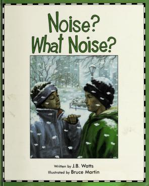 Cover of: Noise? What noise? | J. B. Watts
