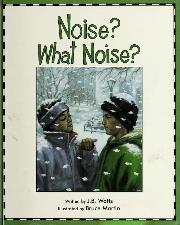 Noise? What noise? by J. B. Watts