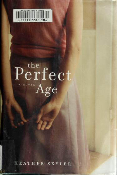 The perfect age by Heather Skyler