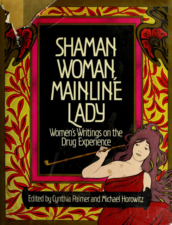 Shaman woman, mainline lady by edited by Cynthia Palmer and Michael Horowitz.