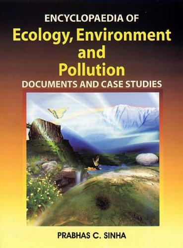 Encyclopaedia of Ecology, Environment and Pollution by P.C. Sinha