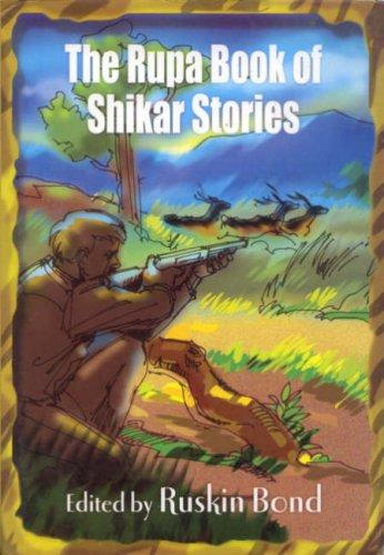 The Rupa Book of Shikar Stories by Ruskin Bond