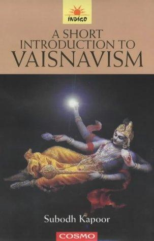 A Short Introduction to Vaisnavism by Subodh Kapoor
