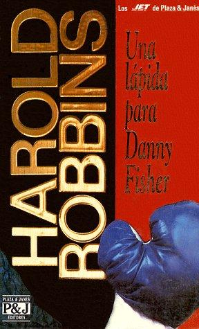 Una lapida para Danny Fisher/A Stone for Danny Fisher by Harold Robbins