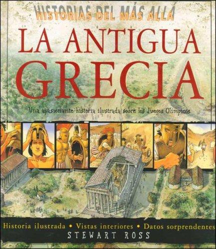 La Antigua Grecia by Ross, Stewart.