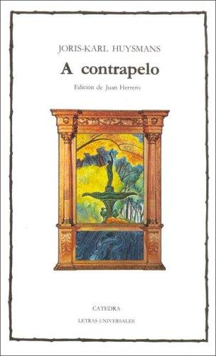A Contrapelo / Against Nature by Joris-Karl Huysmans
