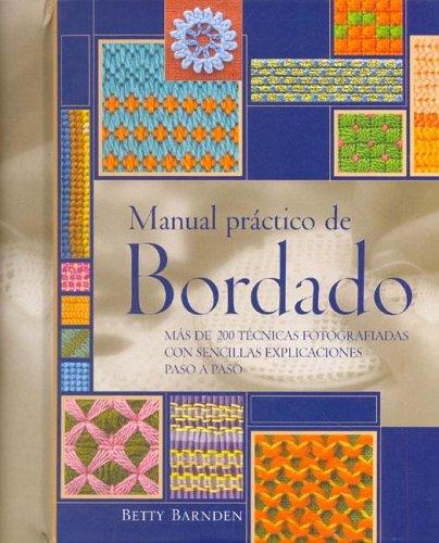 La Biblia Del Bordado / Practical Embroidery Manual (Ilustrados) by Betty Barnden
