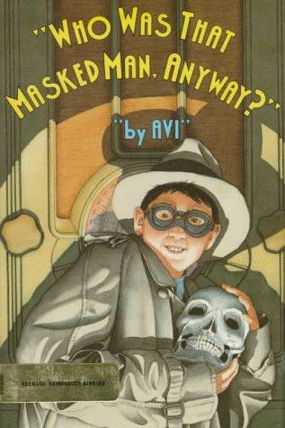 Who was that masked man, anyway? by Avi