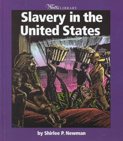 Slavery in the United States by Shirlee Petkin Newman