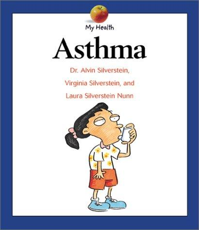 Asthma (My Health) by Alvin Silverstein