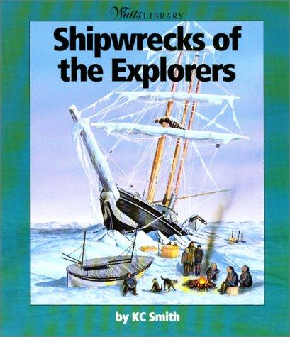 Shipwrecks of the Explorers by KC Smith