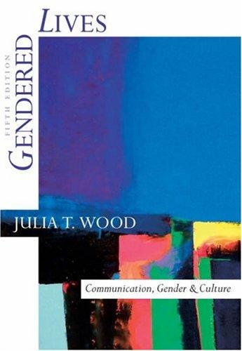 Gendered lives by Julia T. Wood