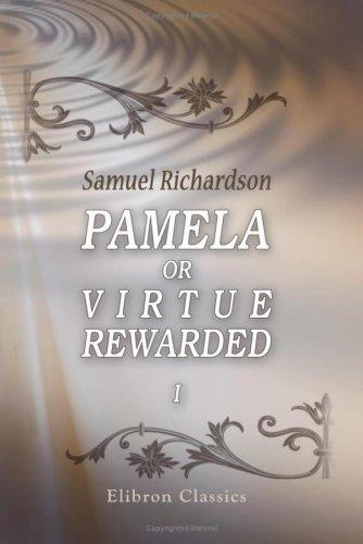 Pamela or Virtue Rewarded by Samuel Richardson