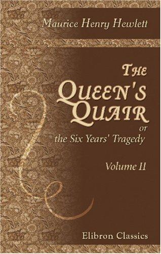 The Queen\'s Quair; or the Six Years\' Tragedy